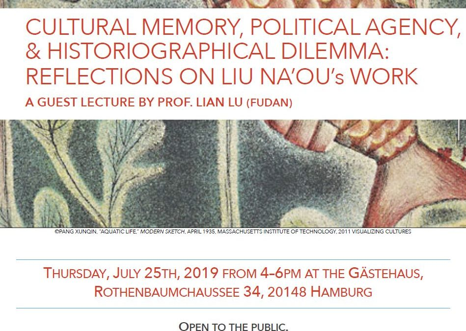 Guest Lecture: CULTURAL MEMORY, POLITICAL AGENCY, & HISTORIOGRAPHICAL DILEMMA: REFLECTIONS ON LIU NA'OU's WORK